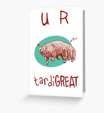 You Are TardiGREAT Greeting Card