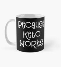 Black Keto Mug - Because Keto Works - Simple Stupid Easy Mug