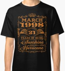 March 1998 21 years of being sunshine mixed with a little hurricane Classic T-Shirt