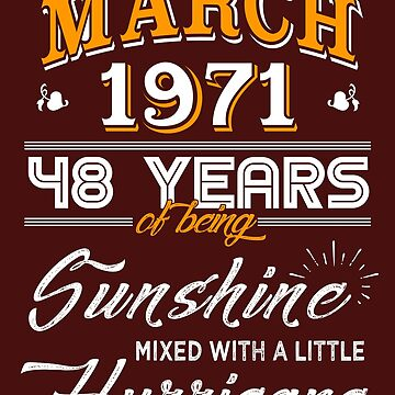 March 1971 Birthday Gifts - March 1971 Celebration Gifts - Awesome Since March 1971 by daviduy