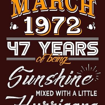 March 1972 Birthday Gifts - March 1972 Celebration Gifts - Awesome Since March 1972 by daviduy