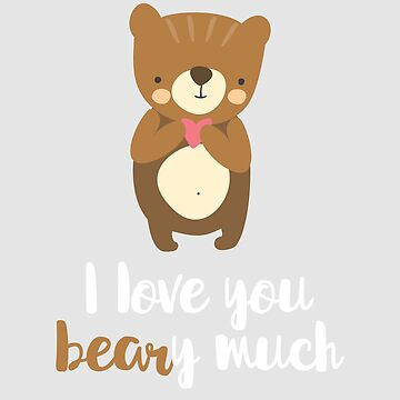 Valentine   I Love You Beary Much by WordvineMedia