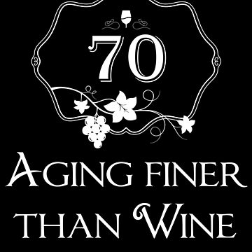 70 Aging Finer Than Wine Shirt 70th Birthday T-Shirt Great Gift for Grandma, Nanny Short-Sleeve Jersey Tee by CrusaderStore