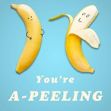 You're A-Peeling  by Kelly-Ferguson