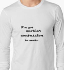 I've Got Another Confession To Make... T-Shirt
