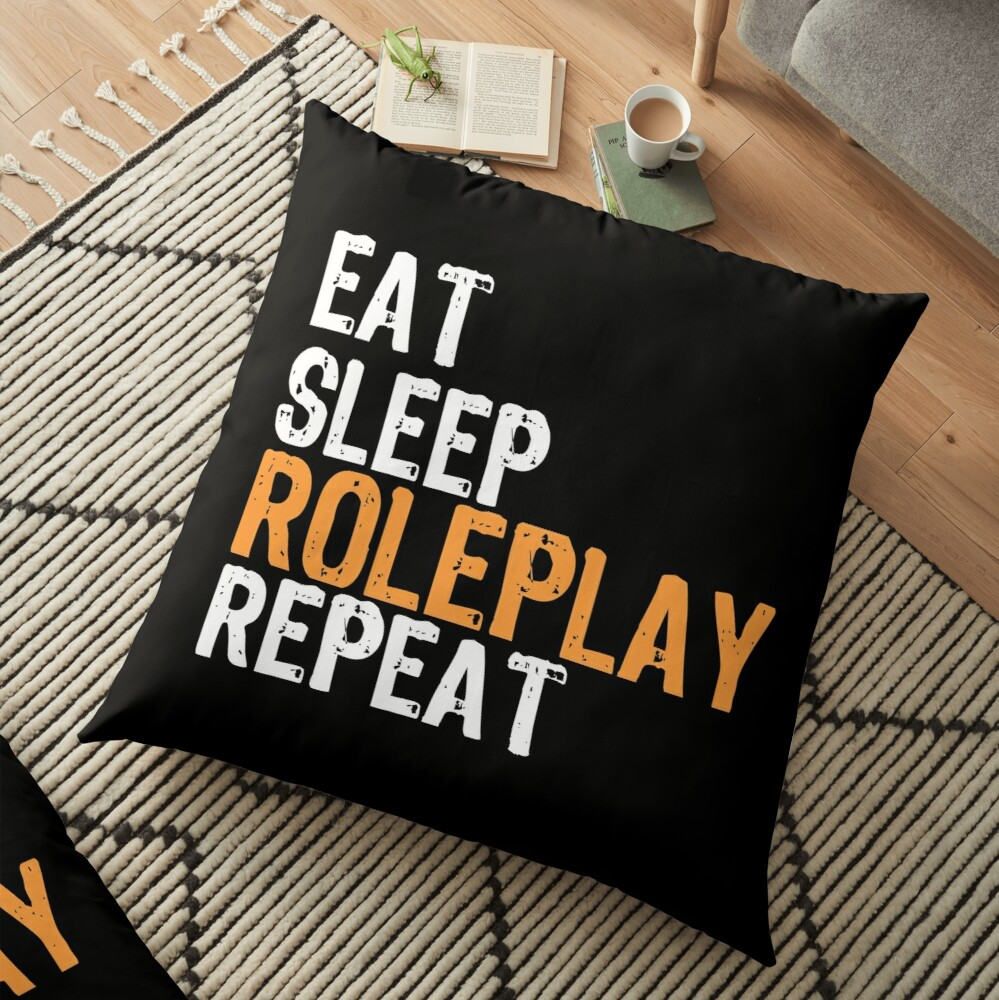Eat Sleep ROLEPLAY Repeat Floor Pillow