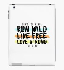 Wild ausführen Lebe frei. Lange stark. iPad-Hülle & Skin