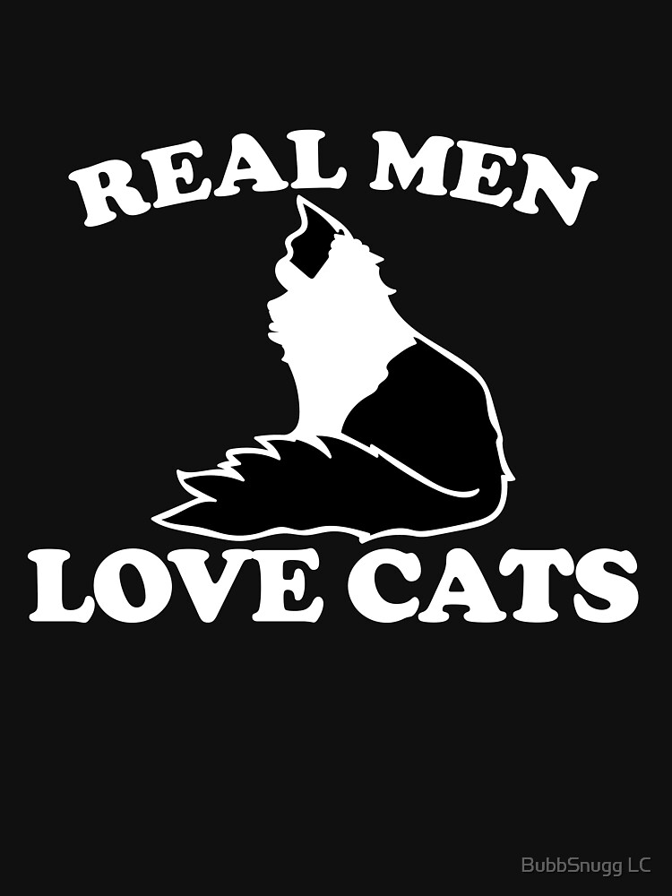 Real Men Love Cats by Boogiemonst