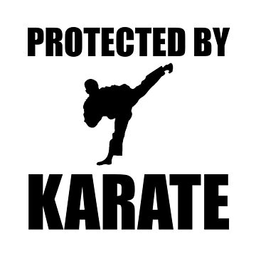 Protected By Karate Funny Martial Arts by TheBestStore