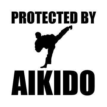 Protected By Aikido Funny Martial Arts by TheBestStore