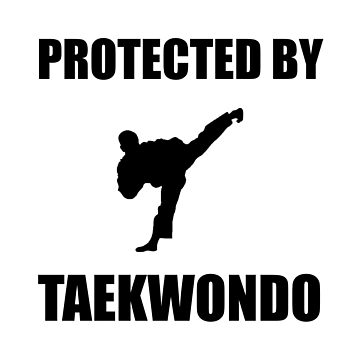 Protected By Taekwondo Funny Martial Arts by TheBestStore