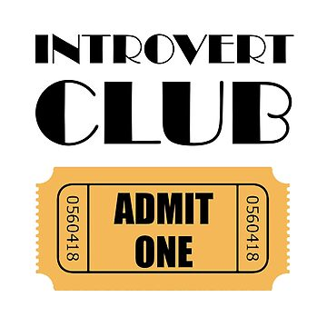 Introvert Club Admit One Ticket Funny by TheBestStore