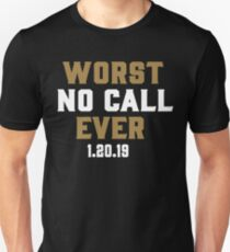 WORST NO CALL EVER NEW ORLEANS Unisex T-Shirt