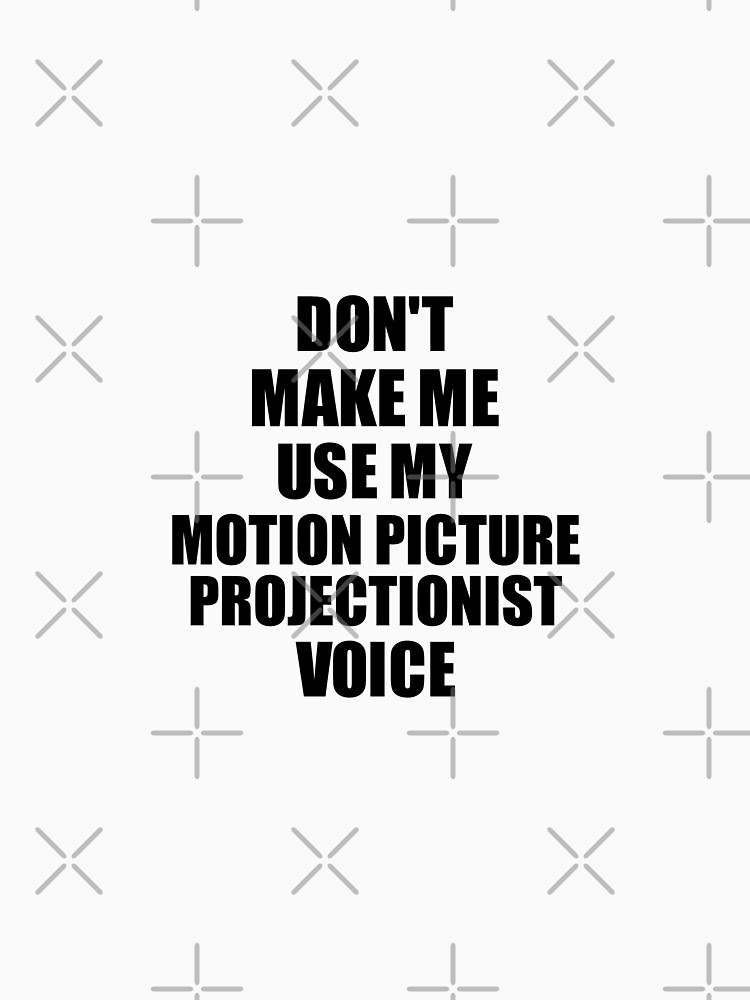 Motion Picture Projectionist Coworker Gift Idea Funny Gag For Job Don't Make Me Use My Voice von FunnyGiftIdeas