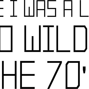 The Wild 70's - Black by FuzzCanyon