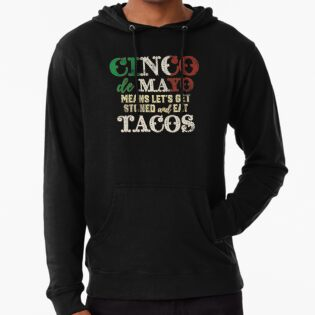 ddb391a5a17f29 Cinco de Mayo means lets get stoned and eat tacos t-shirt