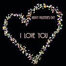 I LOVE YOU - Happy Valentine's Day by Sandra Cockayne