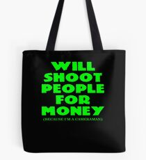 Funny Cameraman Gift Will Shoot People For Money  Tote Bag