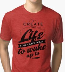 bc025419 Create The Life You Can't Wait To Wake Up Too Inspirational Quotes Tri-