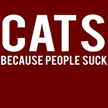 Cats Because People Suck by iwaygifts