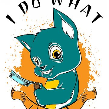 I Do What I Want Cat Gift by iwaygifts