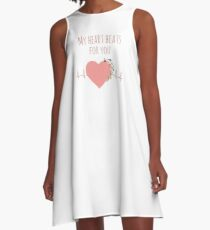 My heart beats for you - I love you quote A-Line Dress