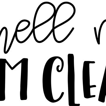 smell me, I'm clean - black by designhp