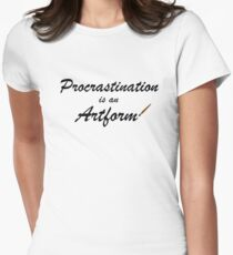 Procrastination is an artform Women's Fitted T-Shirt