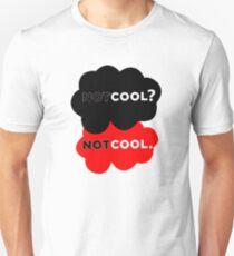 Not Cool? T-Shirt