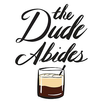 BIG LEBOWSKI- The Dude Abides by MichelleEatough
