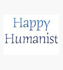 Happy Humanist Photographic Print