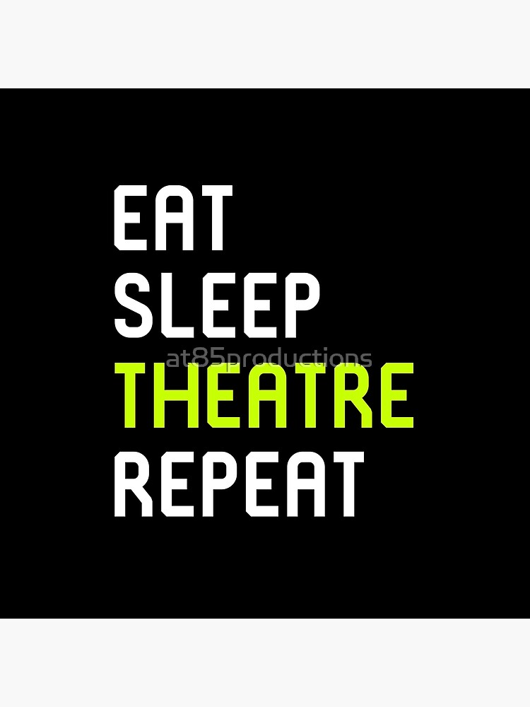 Eat Sleep Theater Thespian School de at85productions