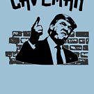CAVEMAN - SEND A MESSAGE TO TRUMP'S ABOUT HIS LATEST CAVE ON THE WALL by NotYourDesign