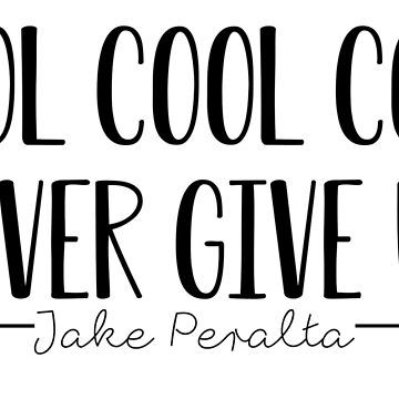 Cool Cool Cool Never Give Up (Black on White) by beautifullove