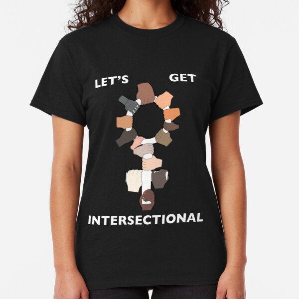 Let's Get Intersectional Classic T-Shirt
