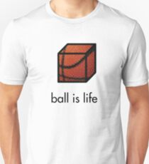 Ball.is.life Unisex T-Shirt