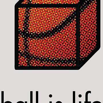 Ball.is.life by dialon25