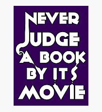 Never Judge A Book By Its Movie - White Photographic Print