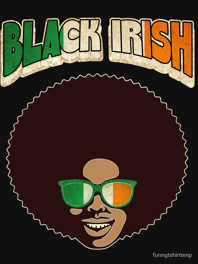 Black Irish St. Patrick's Day Melanin Afro Funny by funnytshirtemp