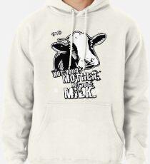 VeganChic ~ Not Your Mother, Not Your Milk Pullover Hoodie