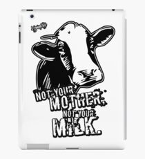 VeganChic ~ Not Your Mother, Not Your Milk iPad Case/Skin