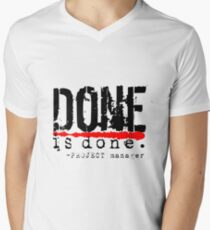 Done is Done Men's V-Neck T-Shirt
