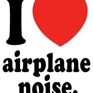 Ich liebe Flugzeuge Geräusch. von LAZYJSTUDIOS