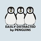 Easily Distracted by Penguins by ironydesigns