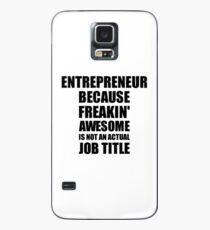 Entrepreneur Because Freaking Awesome Is Not an Actual Job Title Funny Coworker Gift Idea Hülle & Skin für Samsung Galaxy