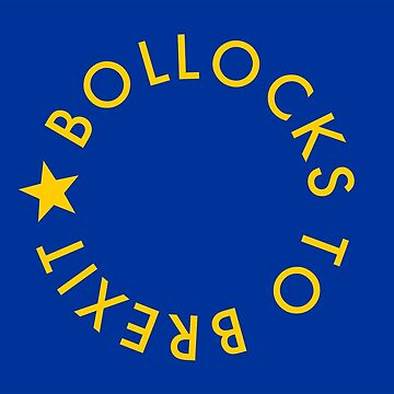 Bollocks to Brexit by Psipook