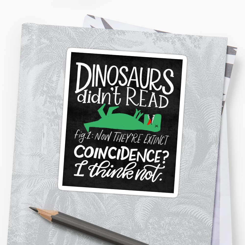 Dinosaurs Didn't Read Sticker