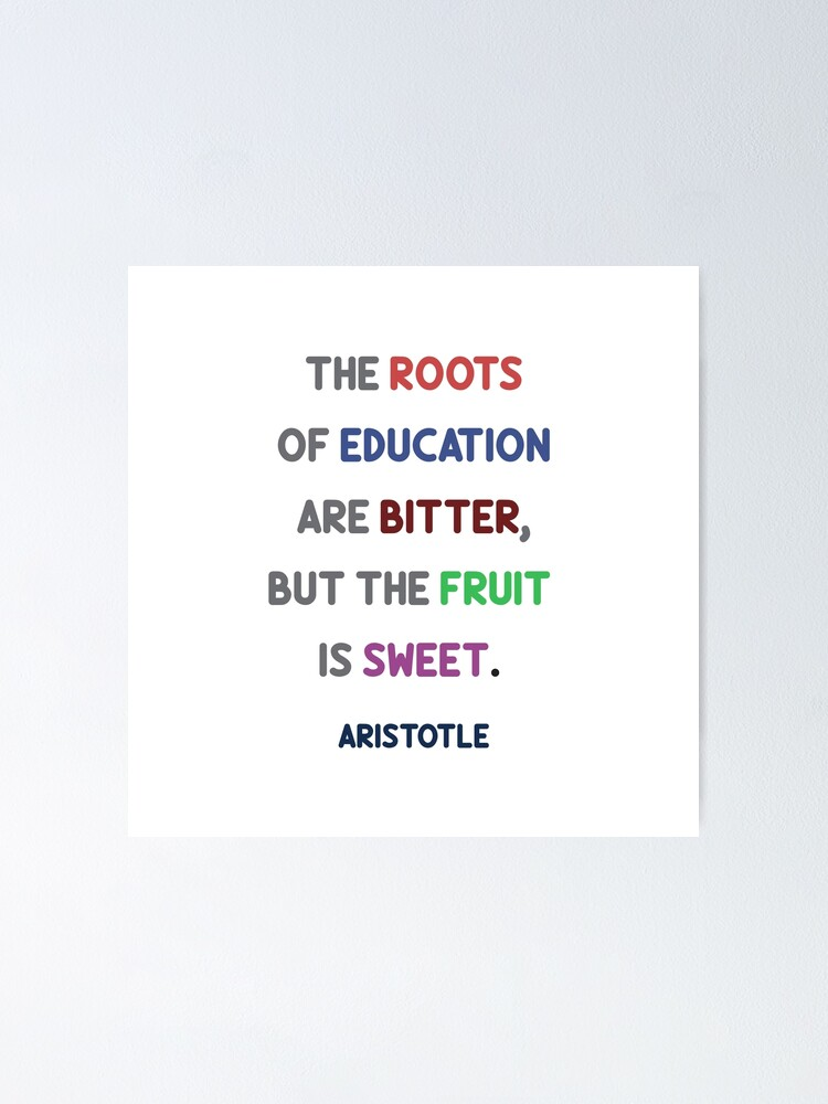 the roots of education are bitter but the fruit is sweet