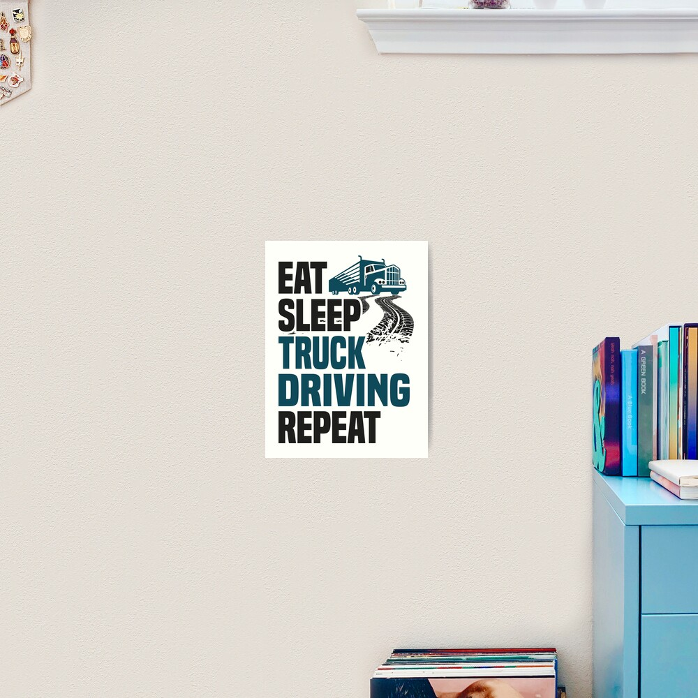 Eat Sleep Truck Driving T Shirt Cool Funny Image Graphic Image Joke Pun Memes Retro Truck Driver Humor Quote Sayings Shirt Present Gift Idea Art
