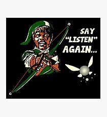 Say Listen Again Photographic Print
